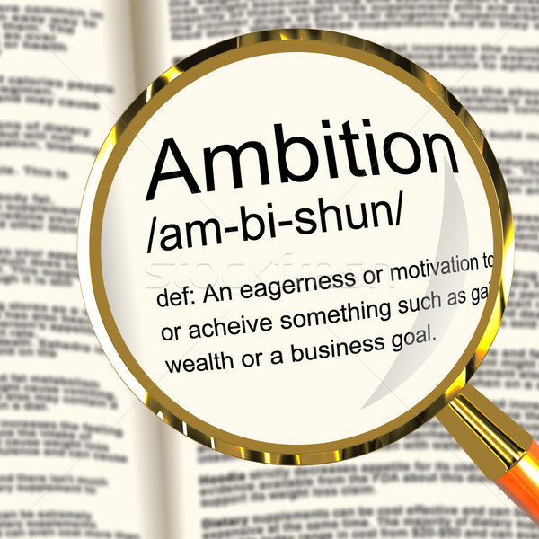 Ambition Definition Magnifier Showing Aspirations Motivation And Stock photo © stuartmiles