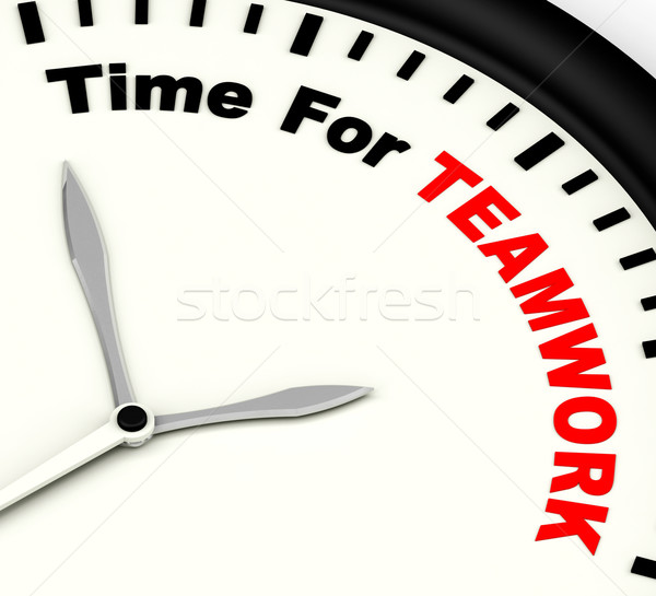 Time For Teamwork Message Shows Combined Effort And Cooperation Stock photo © stuartmiles