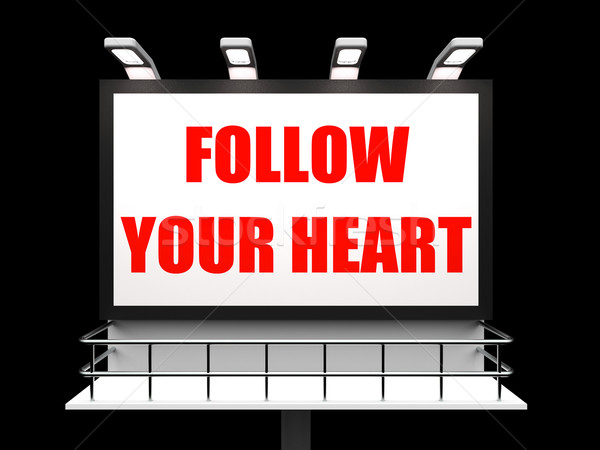 Follow Your Heart Sign Refers to Following Feelings and Intuitio Stock photo © stuartmiles