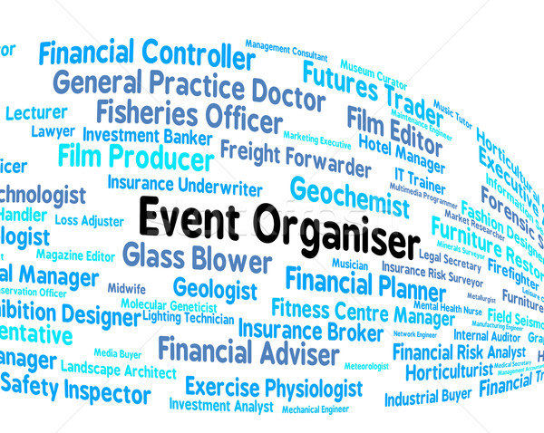 Event Organiser Represents Managed Employee And Occupations Stock photo © stuartmiles