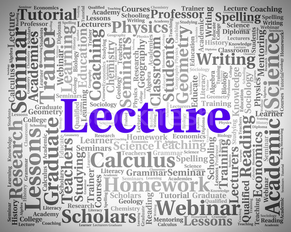 Lecture Word Indicates Discourse Talk And Recitations Stock photo © stuartmiles