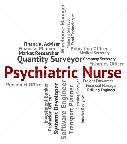 Psychiatric Nurse Indicates Nervous Breakdown And Delusions Stock photo © stuartmiles