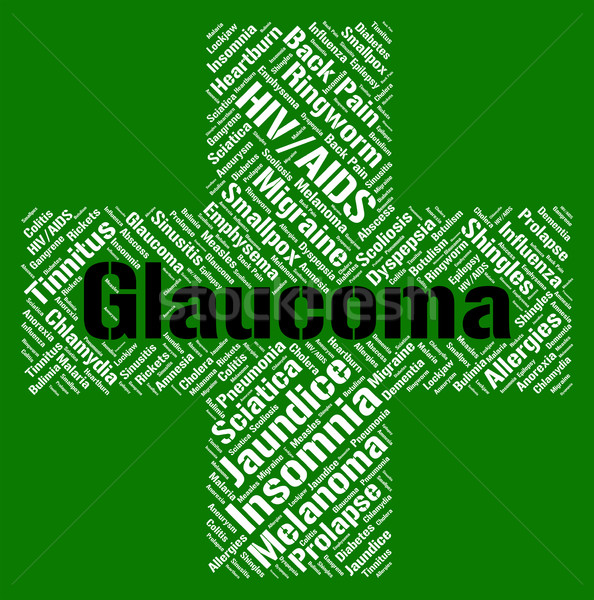 Glaucoma Word Shows Eye Disorders And Ailment Stock photo © stuartmiles
