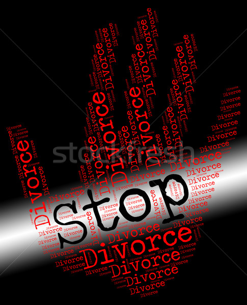 Stop Divorce Indicates Warning Sign And Annulments Stock photo © stuartmiles