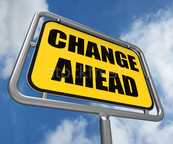 Stock photo: Change Ahead Sign Refers to a Different and Changing Future
