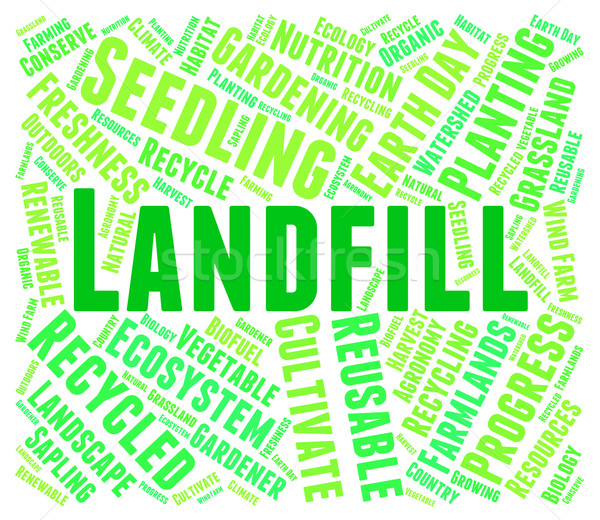 Landfill Word Represents Waste Management And Disposal Stock photo © stuartmiles