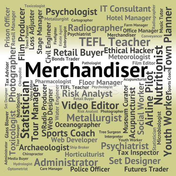 Merchandiser Job Indicates Employee Marketer And Retailer Stock photo © stuartmiles
