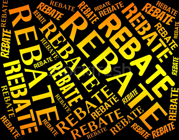 Rebate Word Means Partial Refund And Allowance Stock photo © stuartmiles