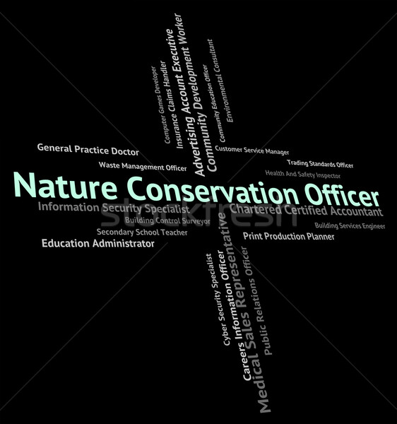 Nature Conservation Officer Means Earth Friendly And Administrat Stock photo © stuartmiles