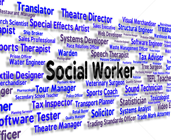 Social Worker Represents Words Jobs And Word Stock photo © stuartmiles