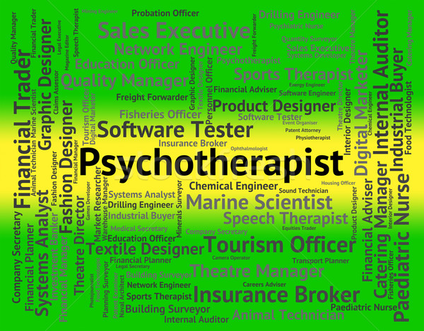 Psychotherapist Job Means Emotional Disorder And Hire Stock photo © stuartmiles