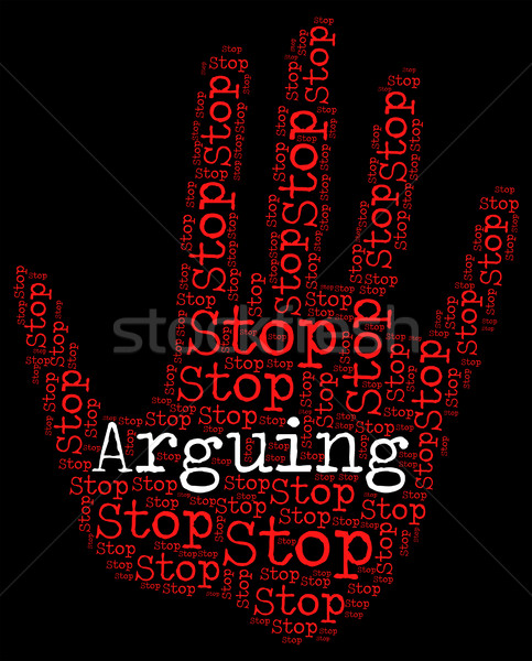 Stop Arguing Indicates Be At Odds And Argue Stock photo © stuartmiles