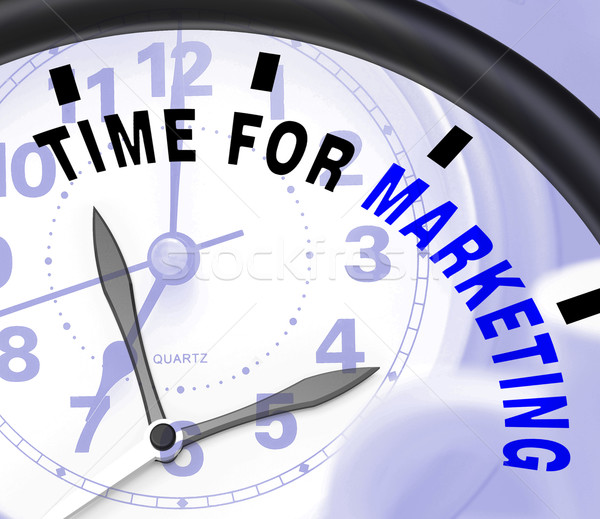 Time For Marketing Message Shows Advertising And Sales Stock photo © stuartmiles