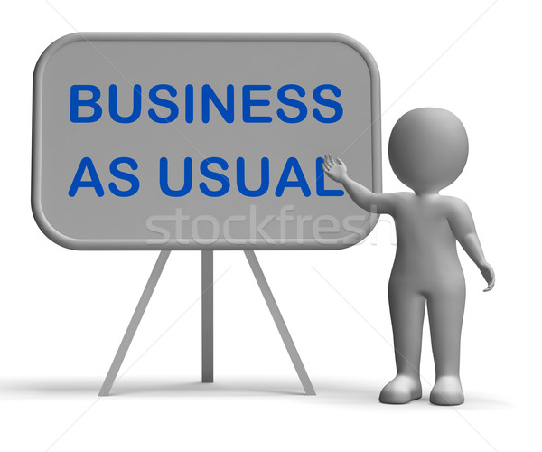 Business As Usual  Whiteboard Means Day-To-Day Routine Stock photo © stuartmiles