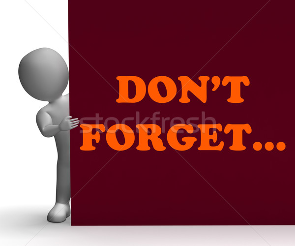 Dont Forget Sign Means Reminder And Memories Stock photo © stuartmiles