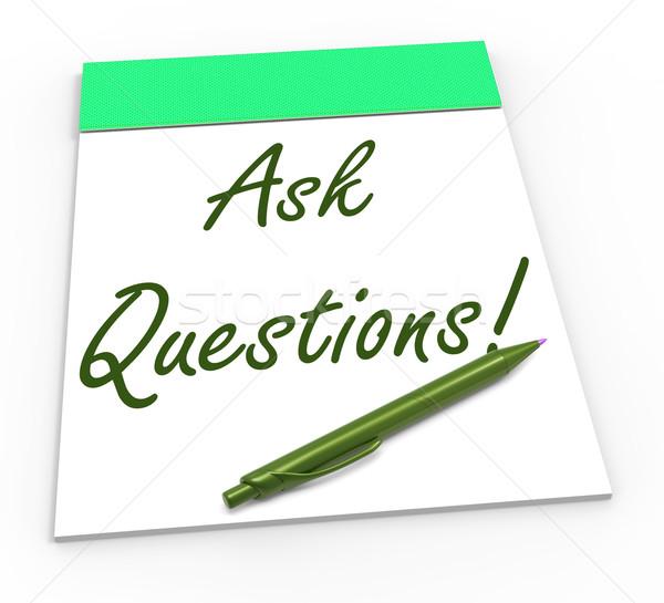 Pedir preguntas cuaderno cliente significado ayudar Foto stock © stuartmiles