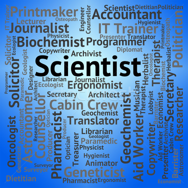 Scientist Job Indicates Employment Occupation And Researcher Stock photo © stuartmiles