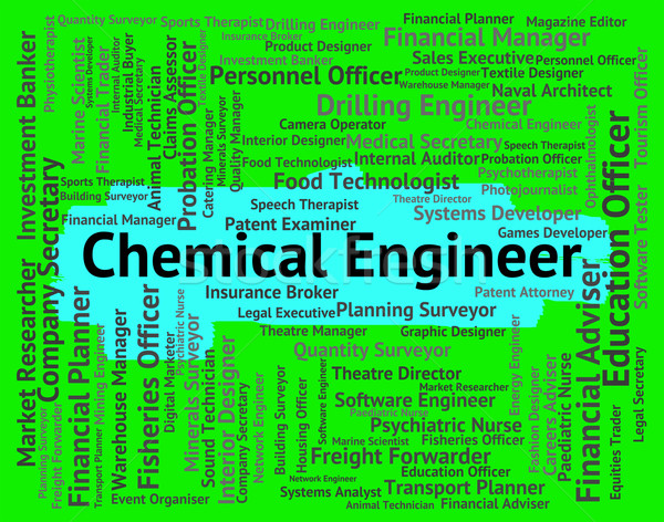 Chemical Engineer Means Alchemical Engineers And Chemically Stock photo © stuartmiles