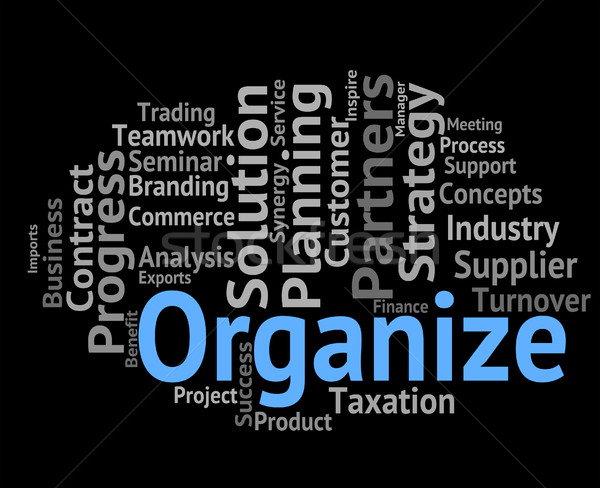 Organize Word Means Manage Structure And Words Stock photo © stuartmiles