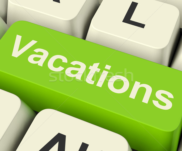 Vacations Computer Key For Booking And Finding Holidays Online Stock photo © stuartmiles