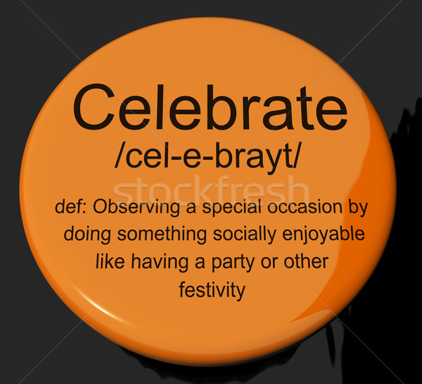 Celebrate Definition Button Showing Party Festivity Or Event Stock photo © stuartmiles