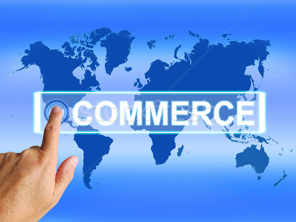 Commerce Map Shows International Commercial and Financial Busine Stock photo © stuartmiles