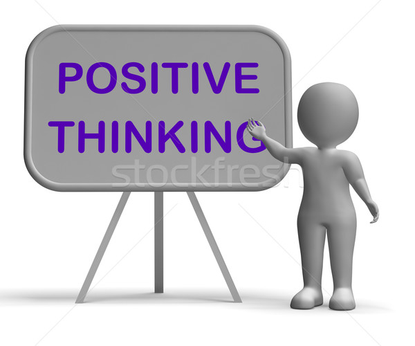 Positive Thinking Whiteboard Means Optimism Hopefulness Or Good  Stock photo © stuartmiles