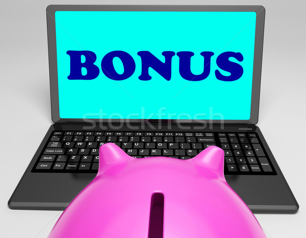 Bonus Laptop Means Perk Benefit Or Dividends Stock photo © stuartmiles