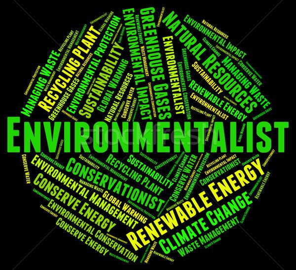Environmentalist Word Shows Earth Day And Environmentally Stock photo © stuartmiles
