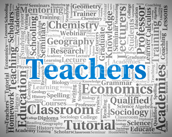 Teachers Word Indicates Give Lessons And Coaching Stock photo © stuartmiles