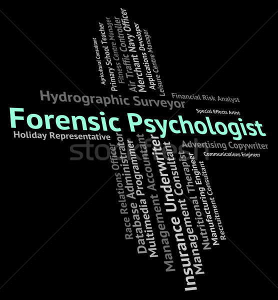 Forensic Psychologist Indicates Position Clinician And Text Stock photo © stuartmiles