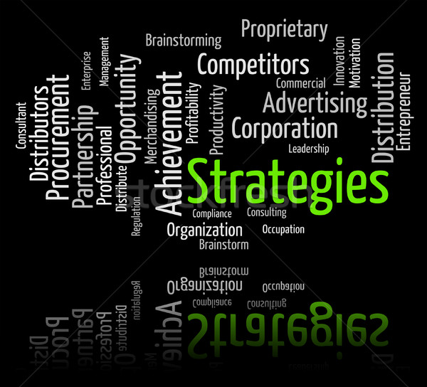 Strategies Word Shows Strategy Vision And Plan Stock photo © stuartmiles