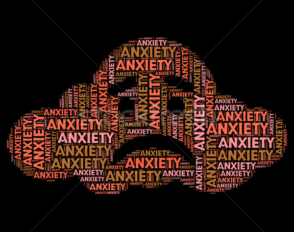 Anxiety Word Shows Tenseness Text And Words Stock photo © stuartmiles