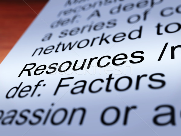 Resources Definition Closeup Showing Materials And Assets Stock photo © stuartmiles