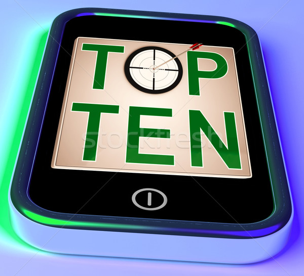 Top Ten On Smartphone Shows Selected Ranking Stock photo © stuartmiles