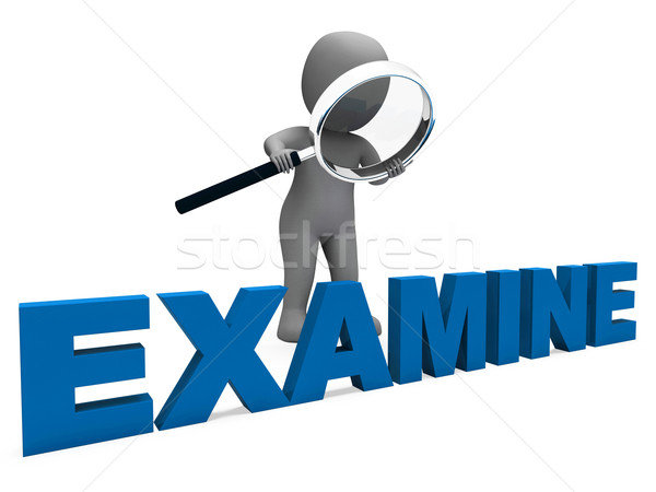 Examine Character Shows Examination Examining And Scrutiny Stock photo © stuartmiles