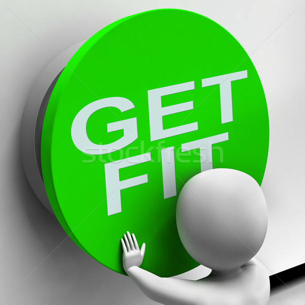 Get Fit Button Shows Physical And Aerobic Activity Stock photo © stuartmiles
