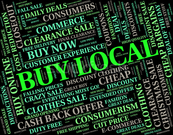 Buy Local Means Bought Near And Retail Stock photo © stuartmiles