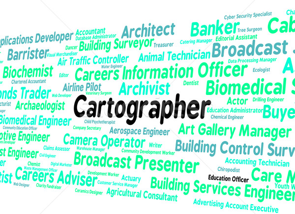 Cartographer Job Means Land Surveyor And Career Stock photo © stuartmiles