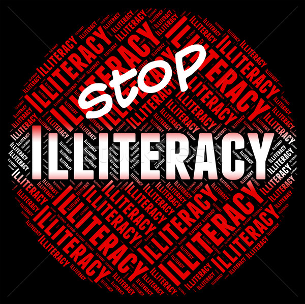 Stop Illiteracy Indicates Warning Sign And Control Stock photo © stuartmiles