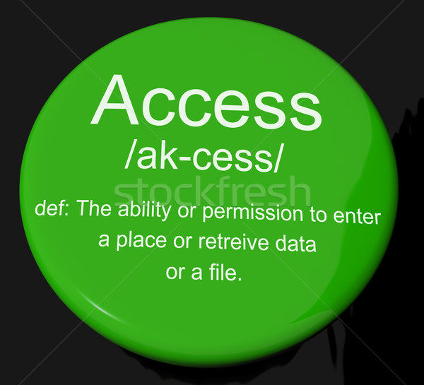 Access Definition Button Showing Permission To Enter A Place Stock photo © stuartmiles