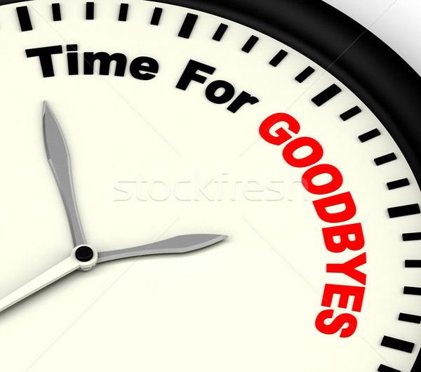 Time For Goodbyes Message Means Farewell Or Bye Stock photo © stuartmiles