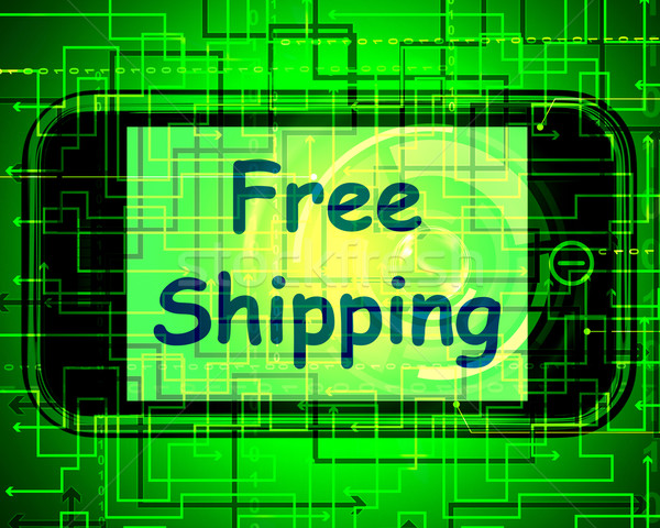 Free Shipping On Phone Shows No Charge Or Gratis Deliver Stock photo © stuartmiles