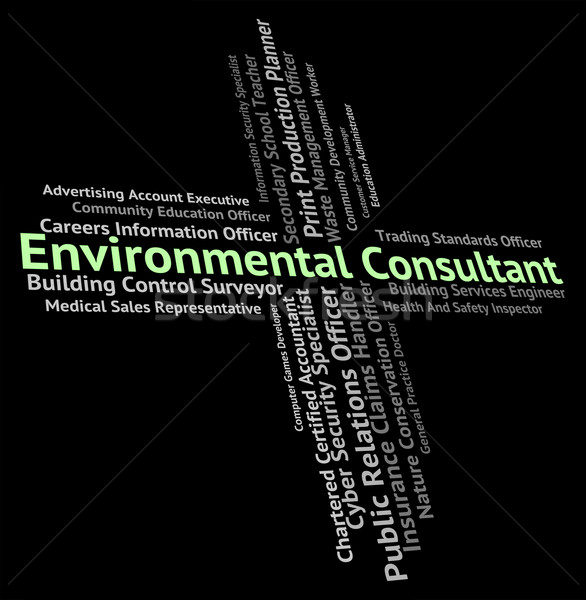 Environmental Consultant Indicates Work Authority And Environmen Stock photo © stuartmiles