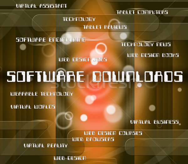 Software Downloads Means Programming Softwares And Transfer Stock photo © stuartmiles