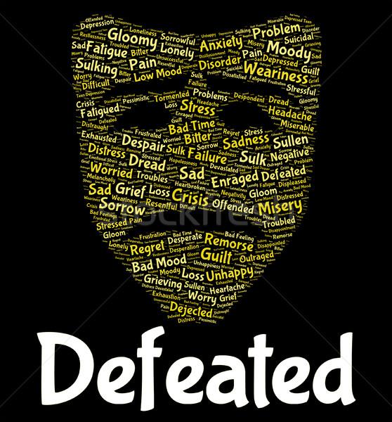 Defeated Word Indicates Overcome Vanquish And Beaten Stock photo © stuartmiles
