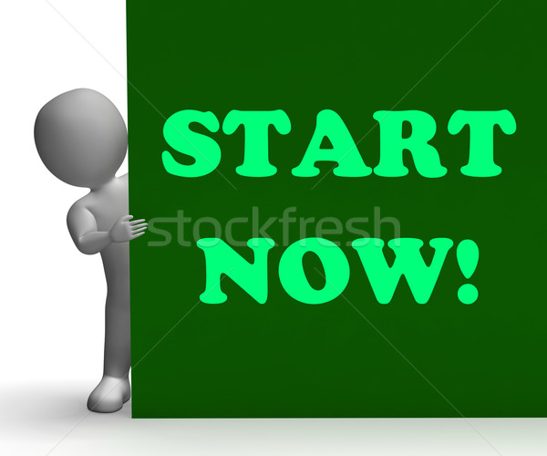 Start Now Sign Means Immediate Action Or Beginning Stock photo © stuartmiles