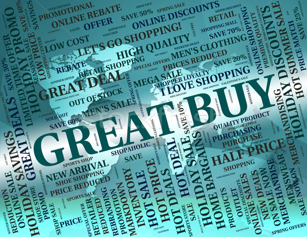 Great Buy Represents Awesome Buying And Fantastic Stock photo © stuartmiles