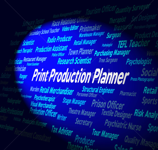 Print Production Planner Represents Organizer Occupation And Cre Stock photo © stuartmiles