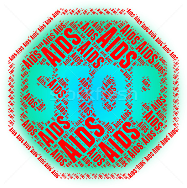 Stop Aids Means Acquired Immunodeficiency Syndrome And Control Stock photo © stuartmiles